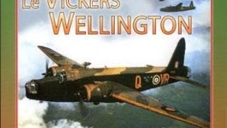Documentaire Le Vickers Wellington, l'avion britannique