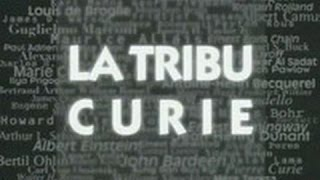 Documentaire La tribu Curie
