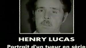 Documentaire sur Henry Lucas