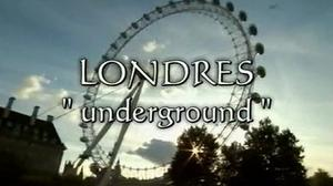 Documentaire Londres, underground