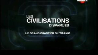 Documentaire Le grand chantier du Titanic
