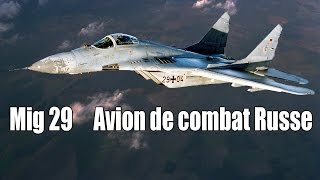 Documentaire Mig 29 avions de combat russe