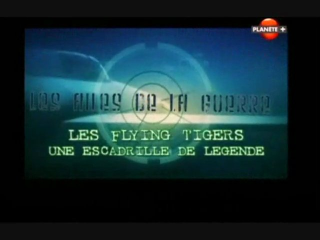 Documentaire Les ailes de la guerre – Les « Flying Tigers », une escadrille de légende