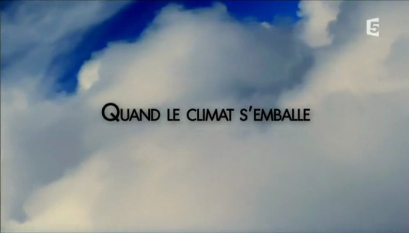 Documentaire Quand le climat s'emballe