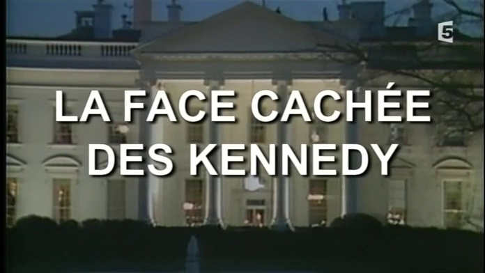 Documentaire La face cachée des Kennedy