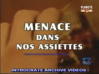Documentaire Menace dans nos assiettes !