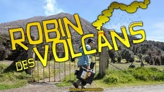 Documentaire Robin des volcans