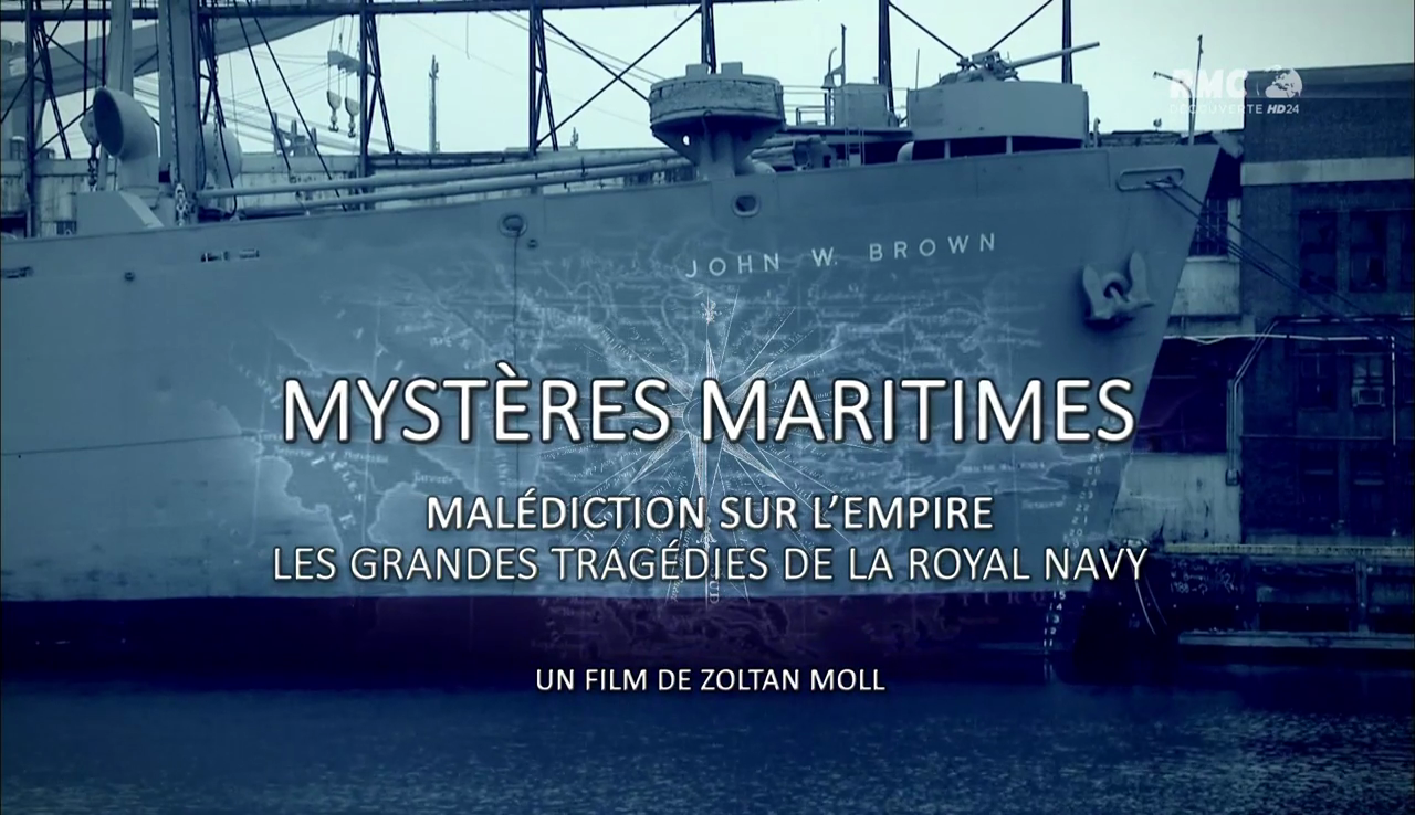 Documentaire Mystères Maritimes – Malédiction sur l'empire : les grandes tragédies de la Royal Navy