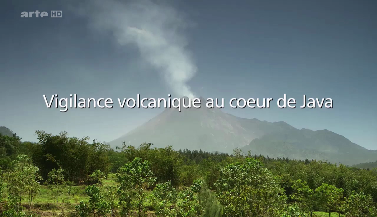 Documentaire Vigilance volcanique, au coeur de Java