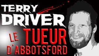 Documentaire Terry Driver, le tueur d'Abbotsford
