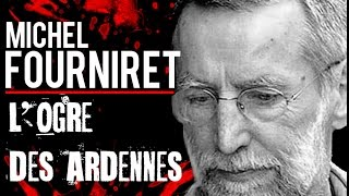 Documentaire Michel Fourniret, l'ogre des Ardennes