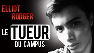 Documentaire Elliot Rodger, le tueur du campus