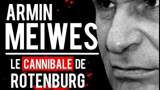 Documentaire Armin Meiwe, le cannibale de Rotenburg