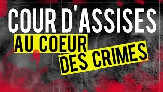 Documentaire Cour d'Assises, au coeur des crimes