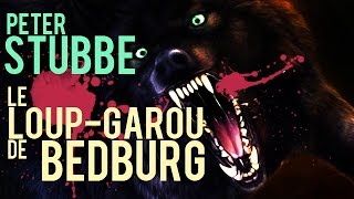 Documentaire Peter Stubbe, le loup-garou de Bedburg