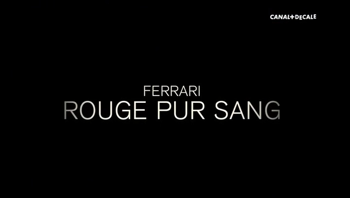 Documentaire Ferrari : rouge, pur, sang