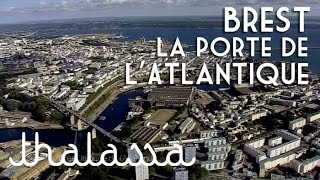 Documentaire Brest, la porte de l'Atlantique
