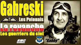 Documentaire 1942-1944, « Gabby » Gabreski : la revanche