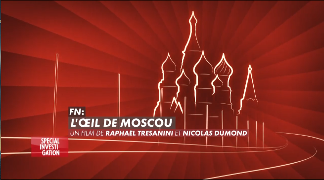 Documentaire Front National : l'oeil de Moscou