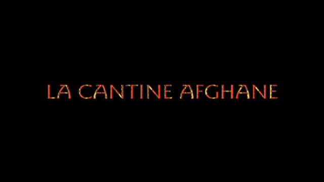 Documentaire La cantine afghane