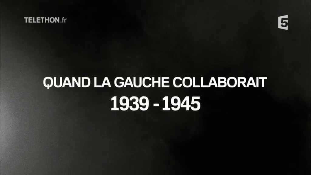 Documentaire Quand la gauche collaborait