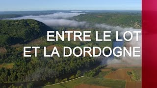 Documentaire Entre le Lot et la Dordogne