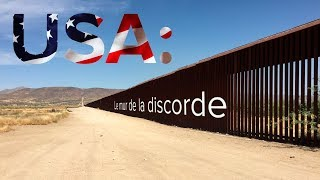 Documentaire USA : le mur de la discorde