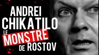 Documentaire Andreï Chikatilo, le monstre de Rostov