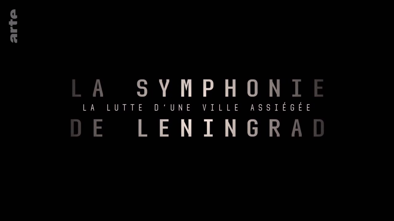 Documentaire La symphonie de Leningrad (1/2)