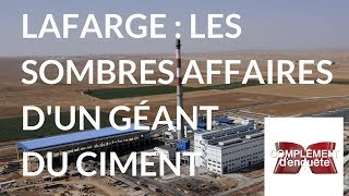 Documentaire Lafarge : les sombres affaires d'un géant du ciment
