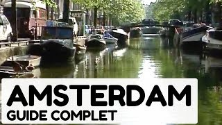 Documentaire Amsterdam, guide complet