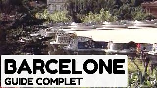 Documentaire Barcelone, guide complet