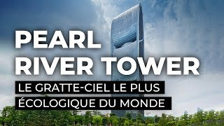 Documentaire Pearl River Tower, le gratte-ciel le plus écologique du monde