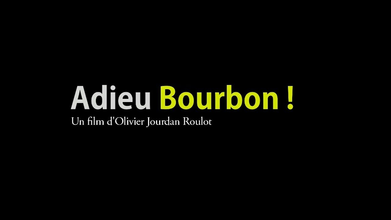 Documentaire Adieu Bourbon !