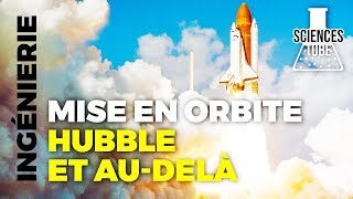 Exploration de l'univers - Mise en orbite (Hubble et au delà)