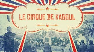 Documentaire Le cirque de Kaboul