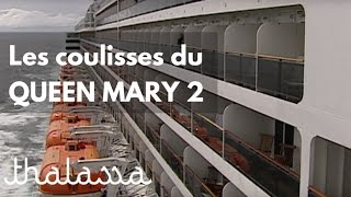Documentaire Les coulisses du Queen Mary 2