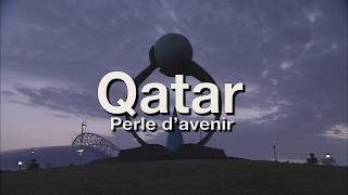 Documentaire Qatar, perle d'avenir