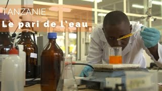 Documentaire Tanzanie – le pari de l'eau