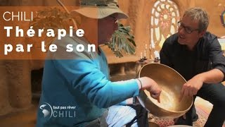 Documentaire Chili – Thérapie par le son