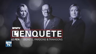 Documentaire Le Pen : secrets, pardons et trahisons