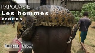 Documentaire Papouasie – les hommes crocos