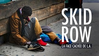 Documentaire Skid Row, la face cachée de L.A.