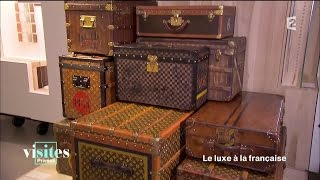 Documentaire Les ateliers de Louis Vuitton