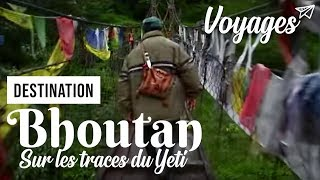 Documentaire Bhoutan, à la poursuite du Yéti
