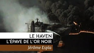 Le Haven, l'épave de l'or noir