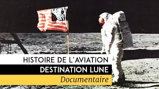 Histoire de l'aviation : destination Lune