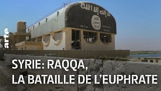 Documentaire Syrie : Raqqa, la bataille de l'Euphrate