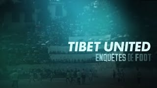 Documentaire Enquêtes de foot : Tibet United