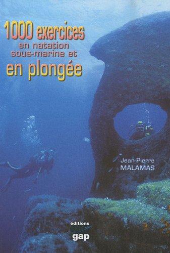 1000 exercices en natation sous-marine et en plongée